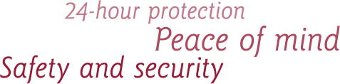 24 Hour Protection Peace of Mind Safety and Security